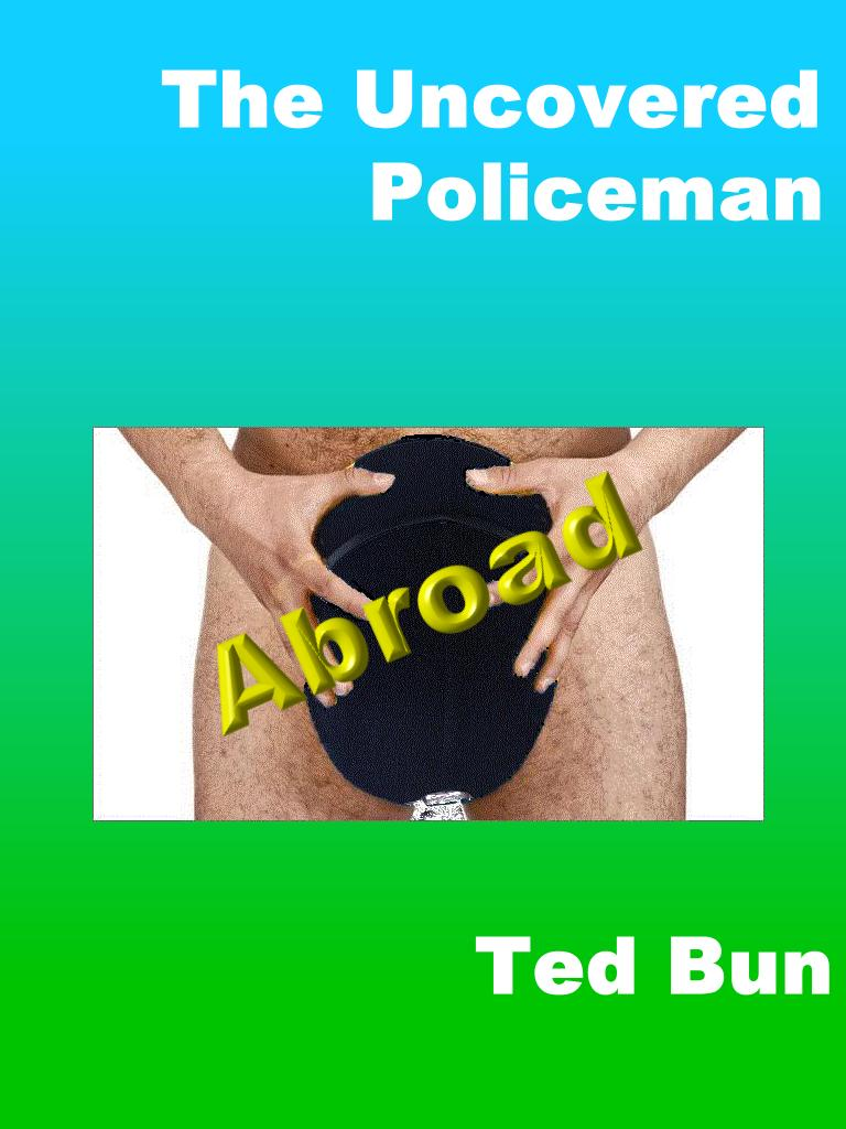 Uncovered Policeman Abroad